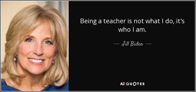 quote-being-a-teacher-is-not-what-i-do-it-s-who-i-am-jill-biden-88-34-97.jpg