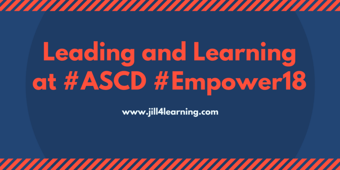 Leading and Learning at #ASCD #Empower18